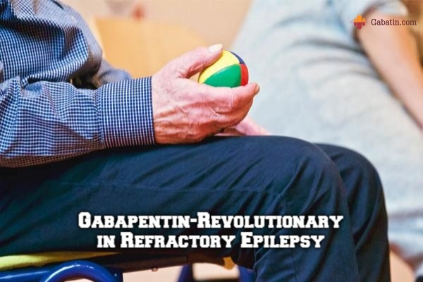 Gabapentin is Revolutionary in Refractory Epilepsy