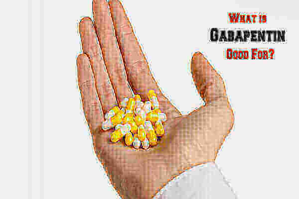 What is Gabapentin Good For?